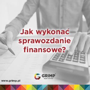 jak wykonać sprawozdanie finansowe