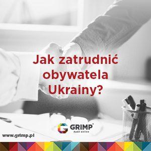 Jak zatrudnić obywateli Ukrainy w firmie